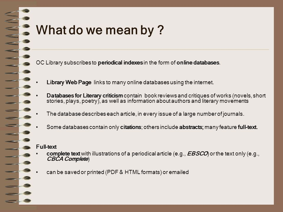 What do we mean by OC Library subscribes to periodical indexes in the form of online databases.