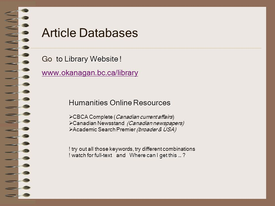 Article Databases Go to Library Website ! www.okanagan.bc.ca/library