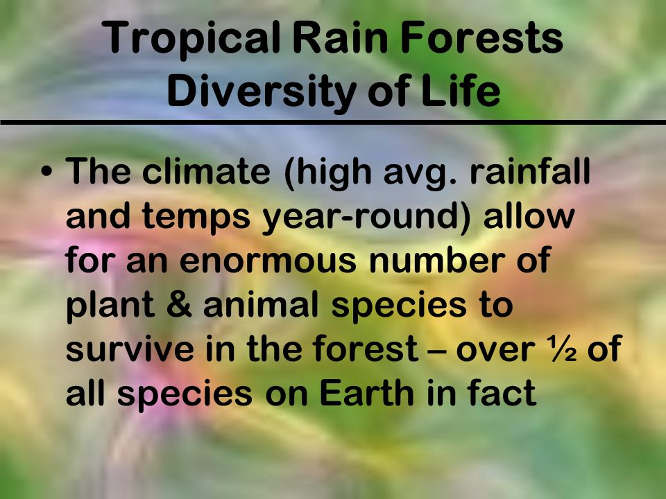 Tropical Rain Forests Diversity of Life