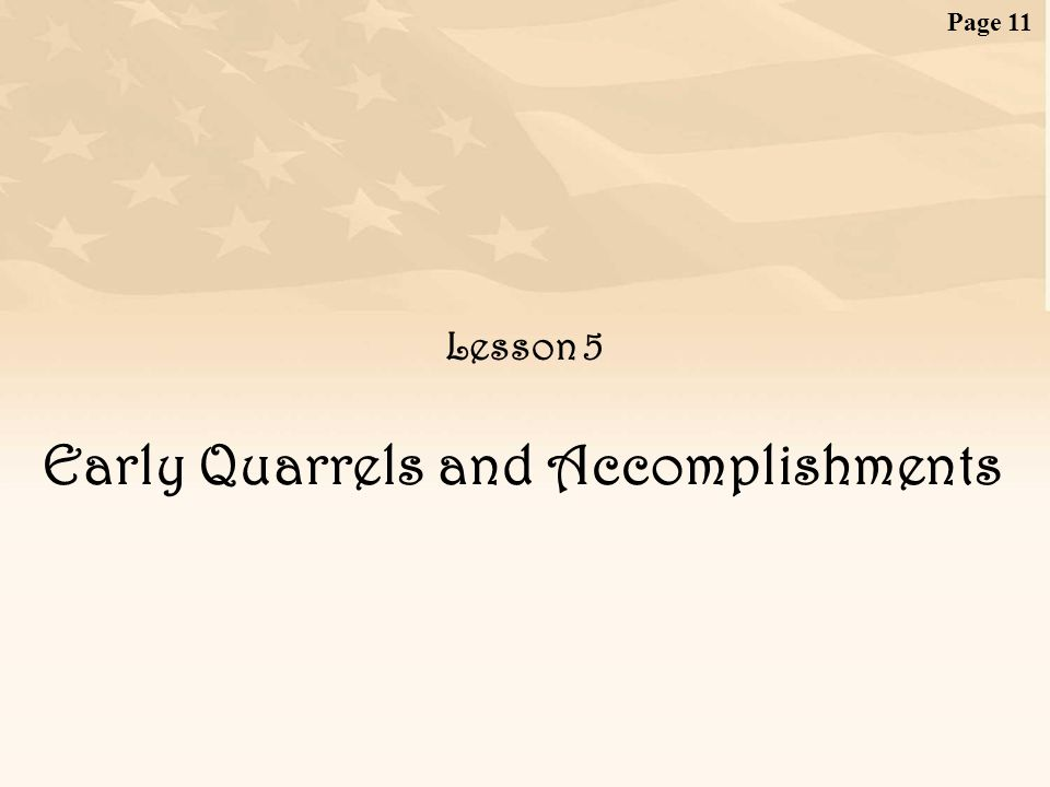 Early Quarrels and Accomplishments