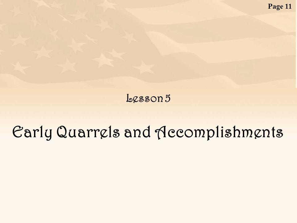 Early Quarrels and Accomplishments