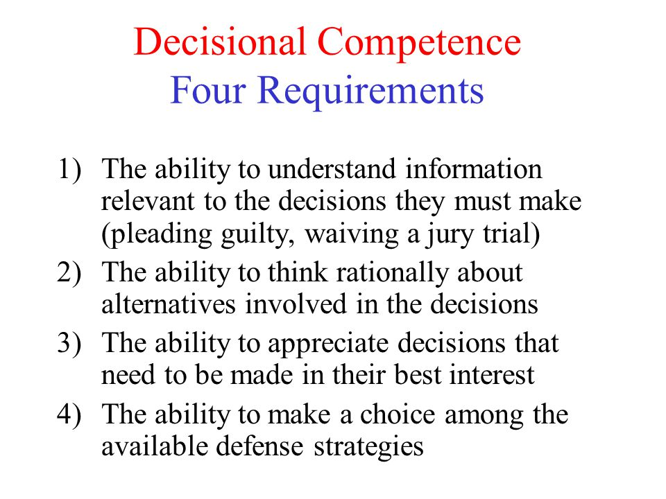 Decisional Competence Four Requirements