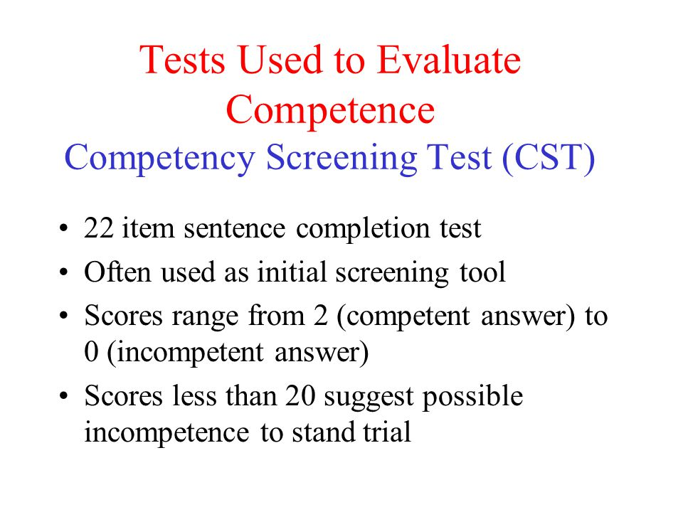Tests Used to Evaluate Competence Competency Screening Test (CST)