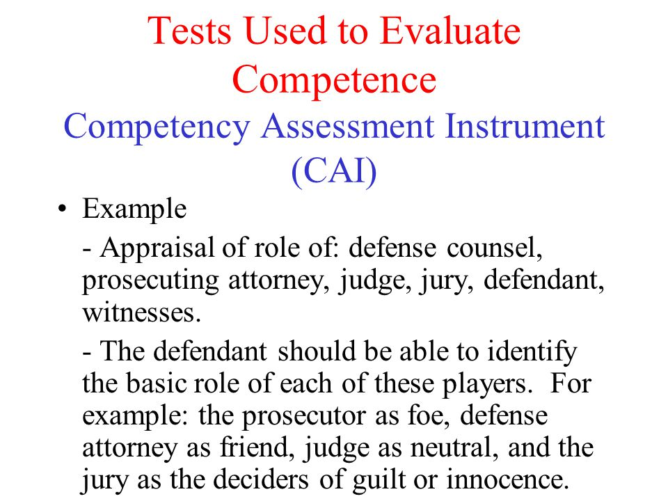 Tests Used to Evaluate Competence Competency Assessment Instrument (CAI)
