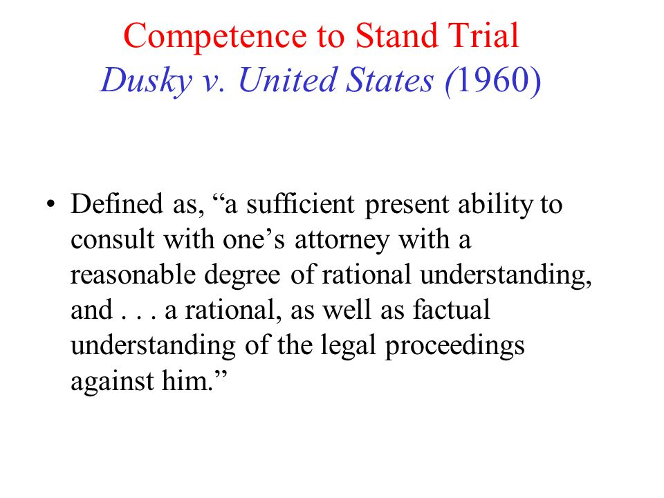 Competence to Stand Trial Dusky v. United States (1960)