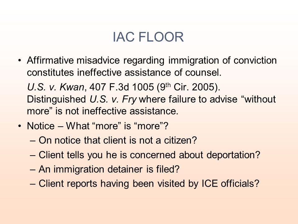 IAC FLOOR Affirmative misadvice regarding immigration of conviction constitutes ineffective assistance of counsel.