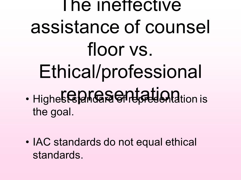 The ineffective assistance of counsel floor vs