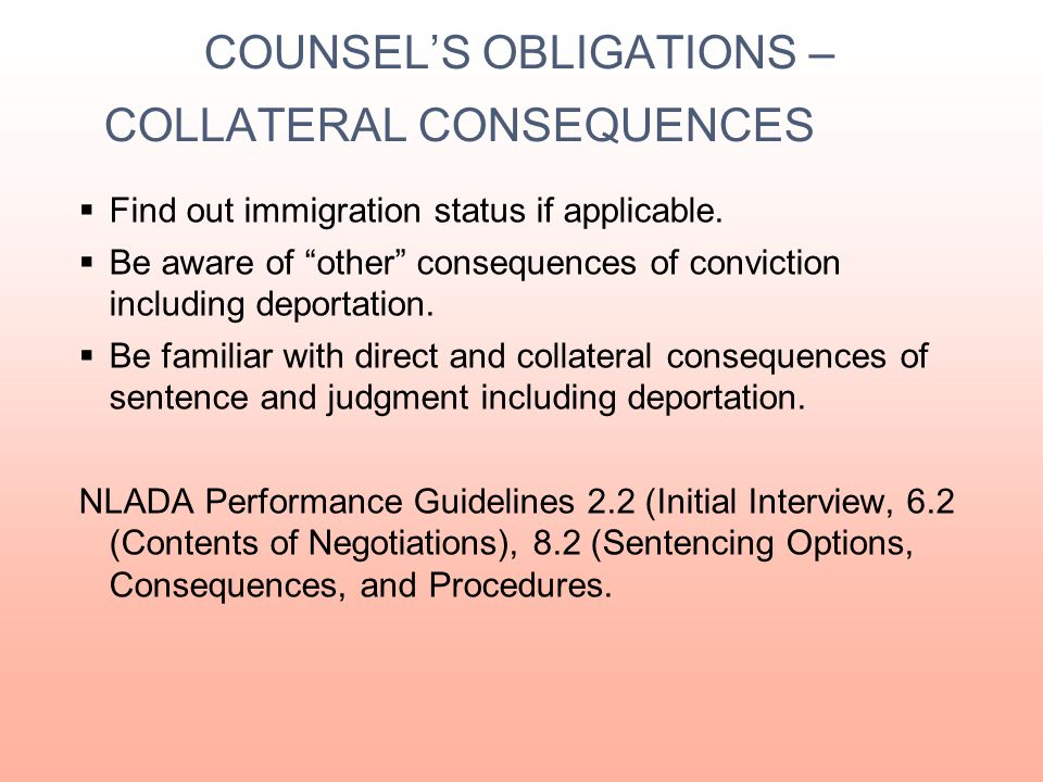 COUNSEL'S OBLIGATIONS – COLLATERAL CONSEQUENCES