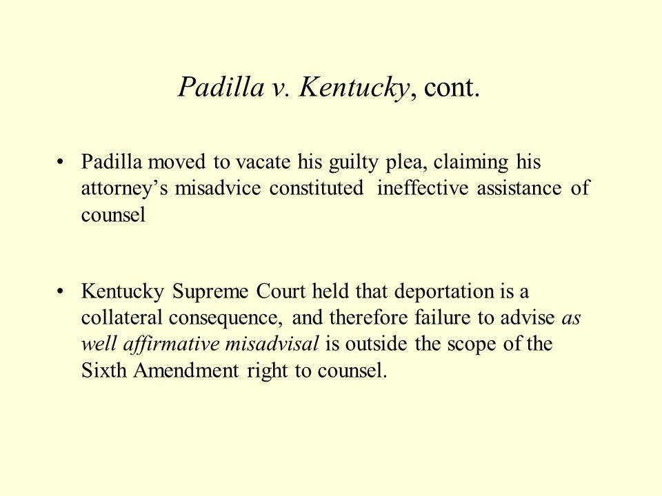 Padilla v. Kentucky, cont.