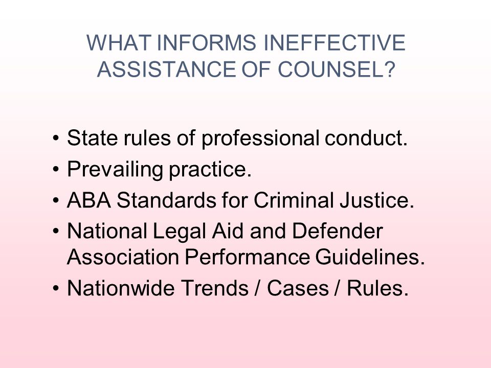WHAT INFORMS INEFFECTIVE ASSISTANCE OF COUNSEL
