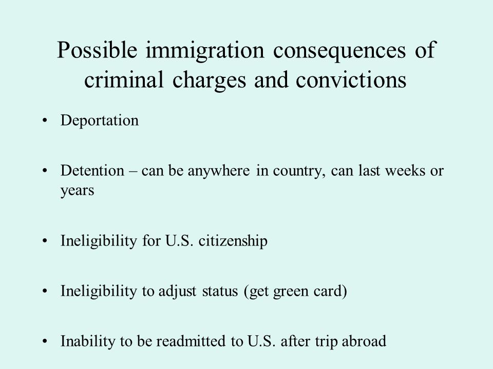 Possible immigration consequences of criminal charges and convictions