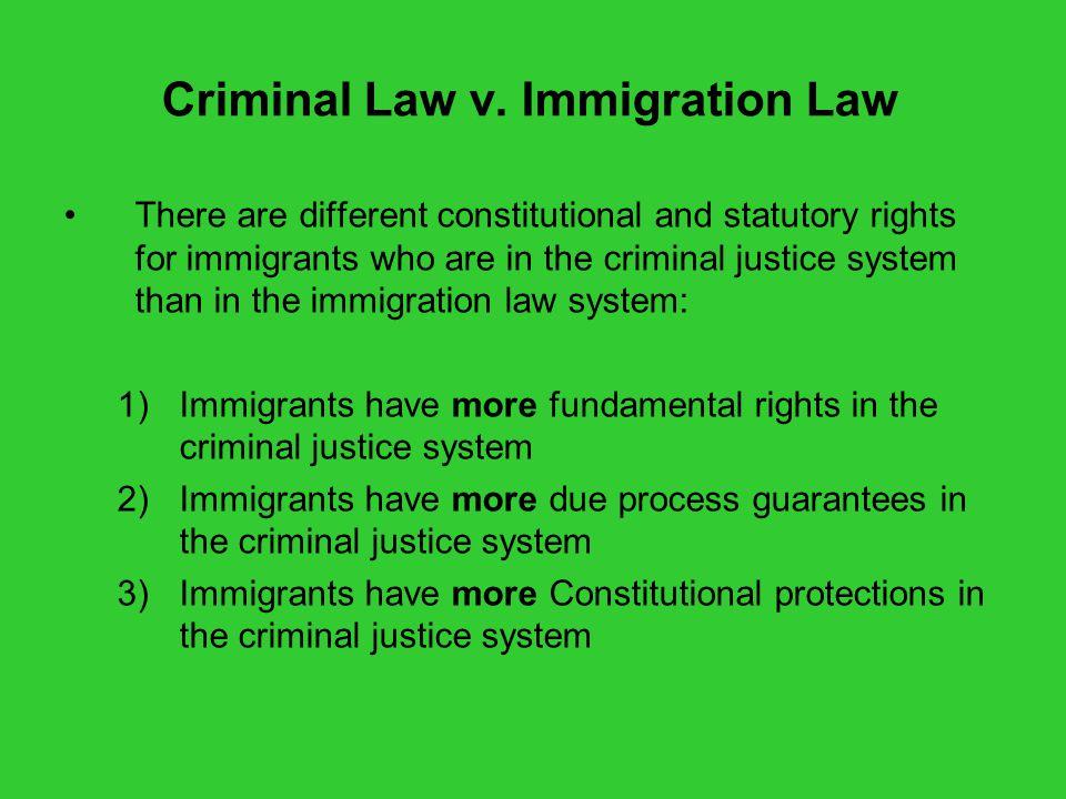 Criminal Law v. Immigration Law