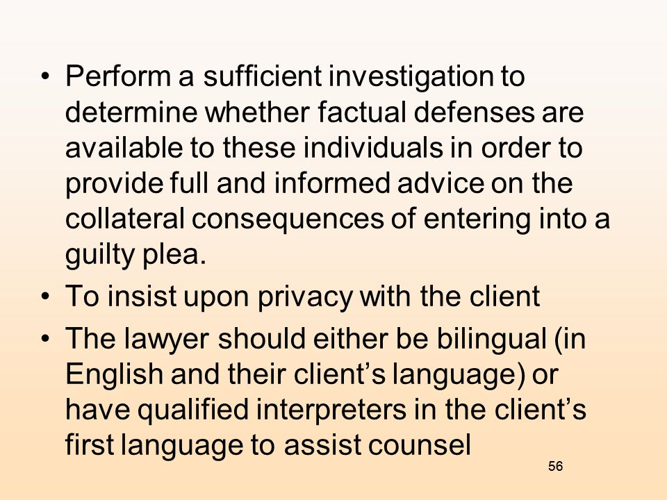 To insist upon privacy with the client