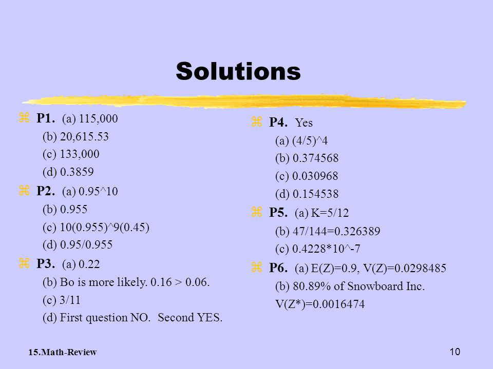 Solutions P1. (a) 115,000 P4. Yes P2. (a) 0.95^10 P5. (a) K=5/12