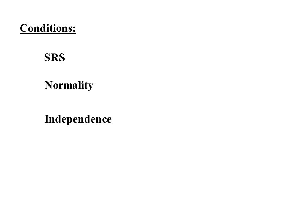 Conditions: SRS Normality Independence