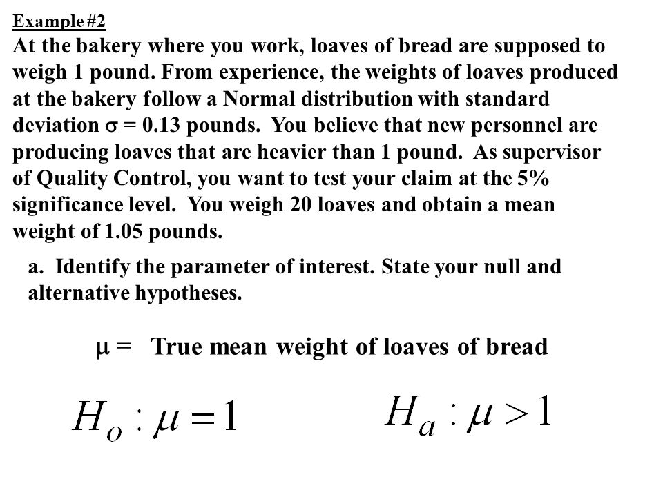 True mean weight of loaves of bread