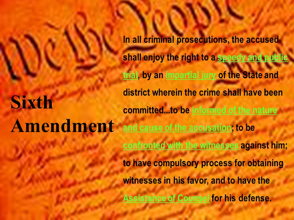 Sixth Amendment In all criminal prosecutions, the accused