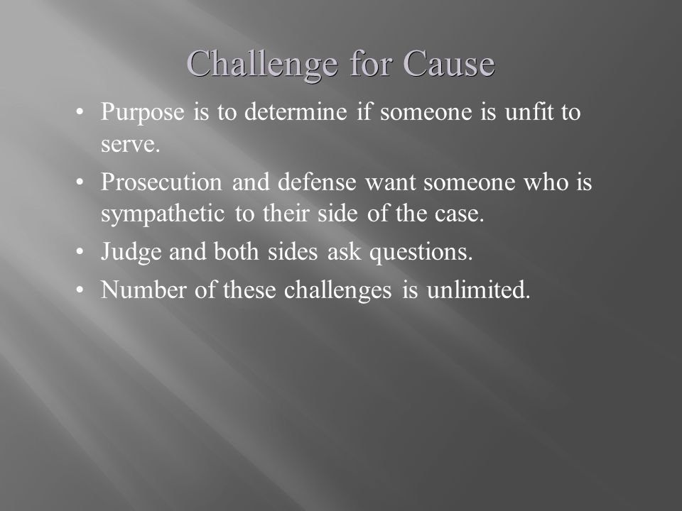 Challenge for Cause Purpose is to determine if someone is unfit to serve.