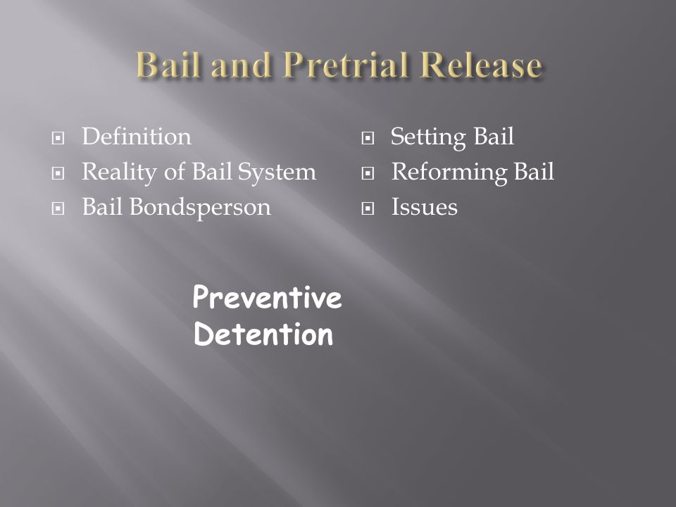 what is pretrial detention and the concept of bail America's bail system: one law for the rich, another for poor studies going back as far as the 1960s show that defendants who are held pretrial are offered harsher plea offers than similarly situated defendants who are out on bail.