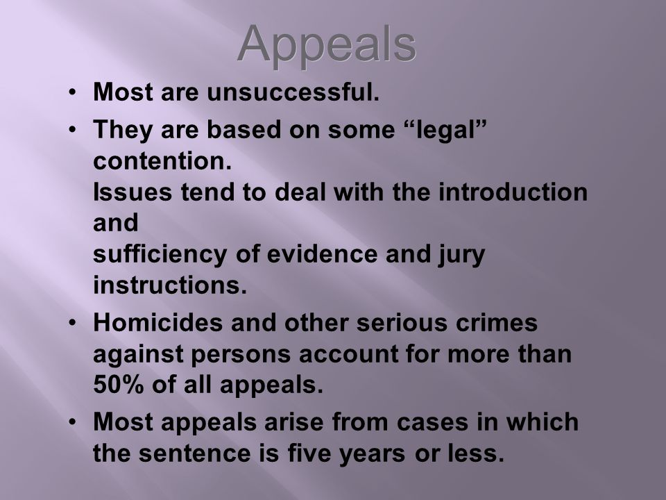 Appeals Most are unsuccessful.