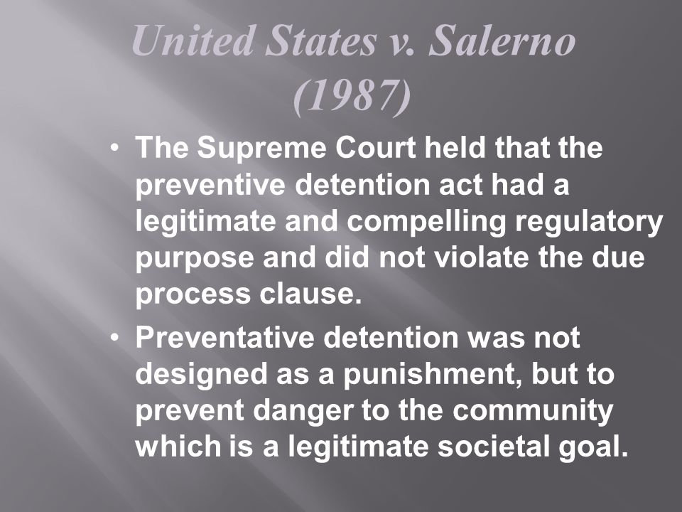 united states v salerno United states v salerno: the bail reform act is here to stay introduction the passage of the 1984 bail reform act (the act)' fundamentally.