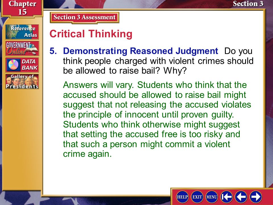 Critical Thinking 5. Demonstrating Reasoned Judgment Do you think people charged with violent crimes should be allowed to raise bail Why