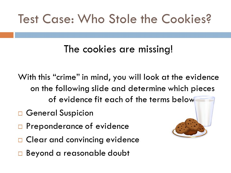 Test Case: Who Stole the Cookies