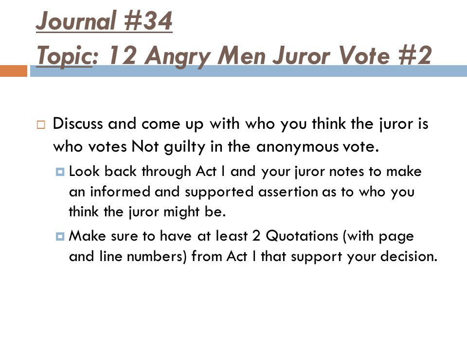 Journal #34 Topic: 12 Angry Men Juror Vote #2