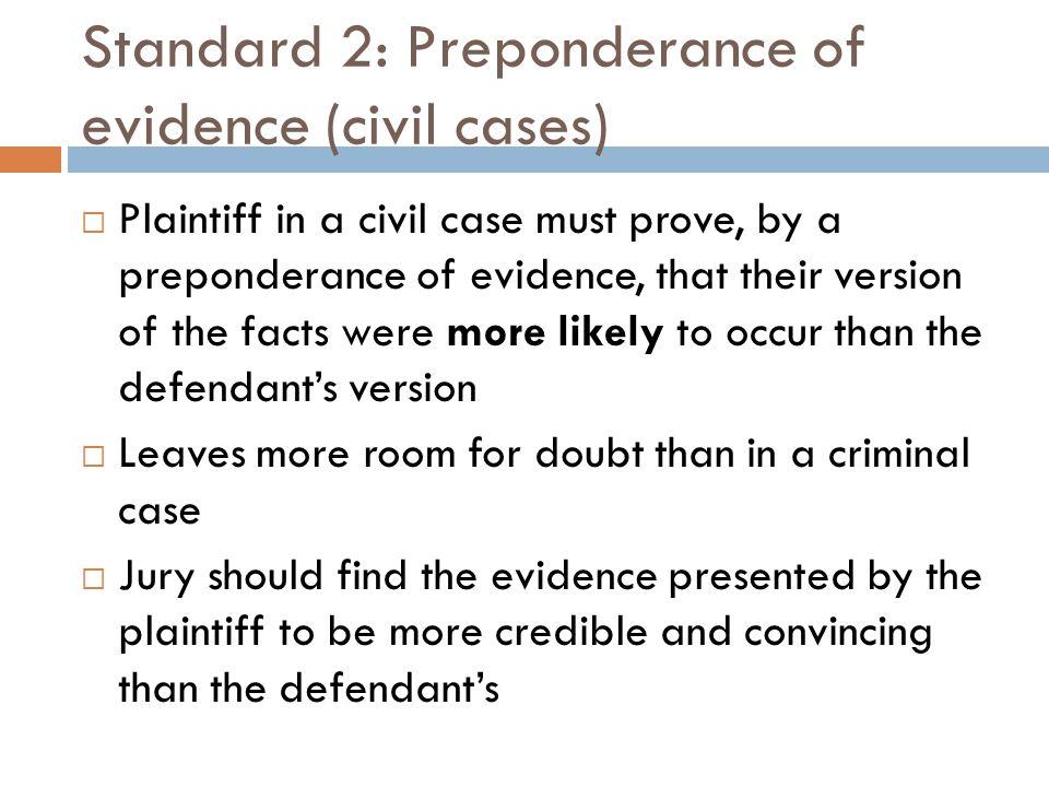 Standard 2: Preponderance of evidence (civil cases)