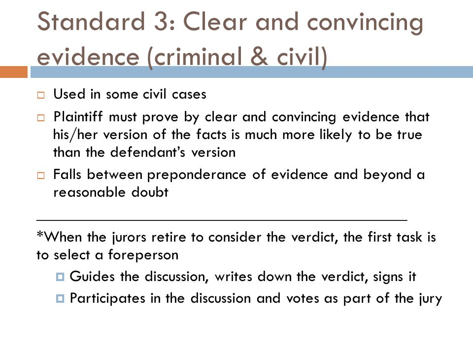 Standard 3: Clear and convincing evidence (criminal & civil)