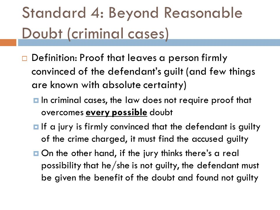 Standard 4: Beyond Reasonable Doubt (criminal cases)