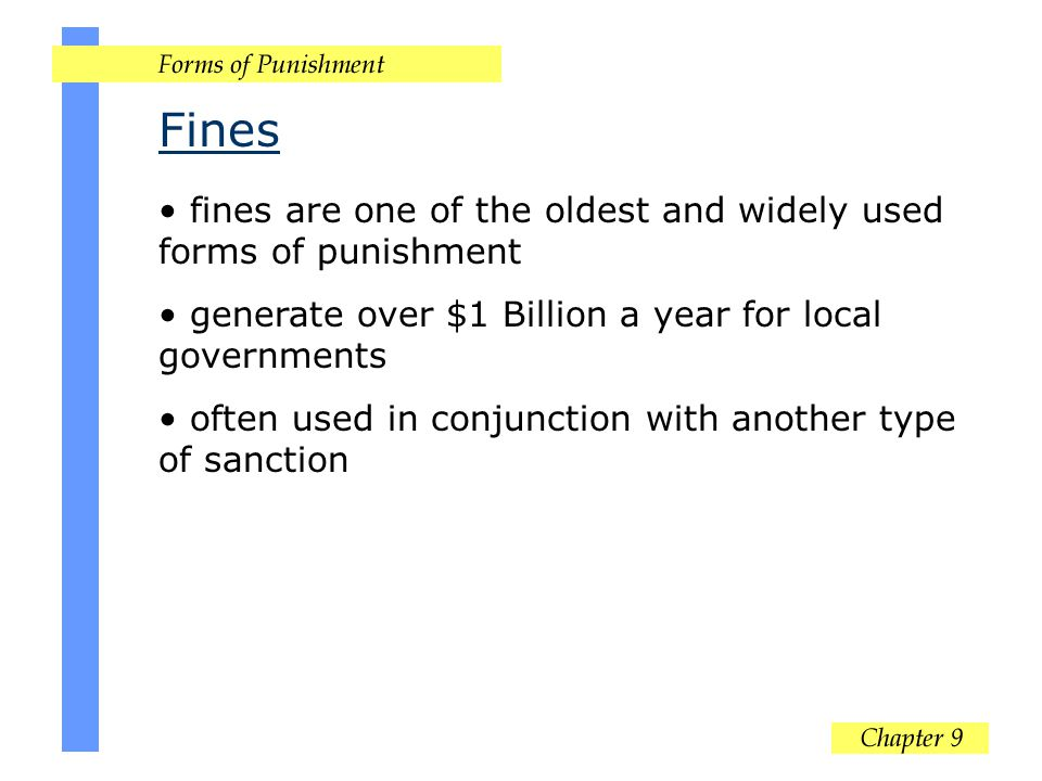 Fines fines are one of the oldest and widely used forms of punishment