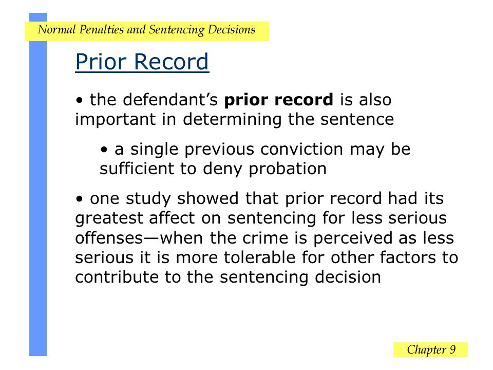 Prior Record the defendant's prior record is also important in determining the sentence.