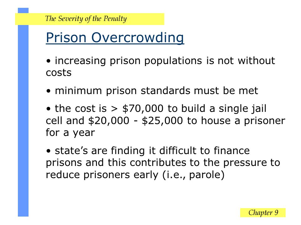 Prison Overcrowding increasing prison populations is not without costs
