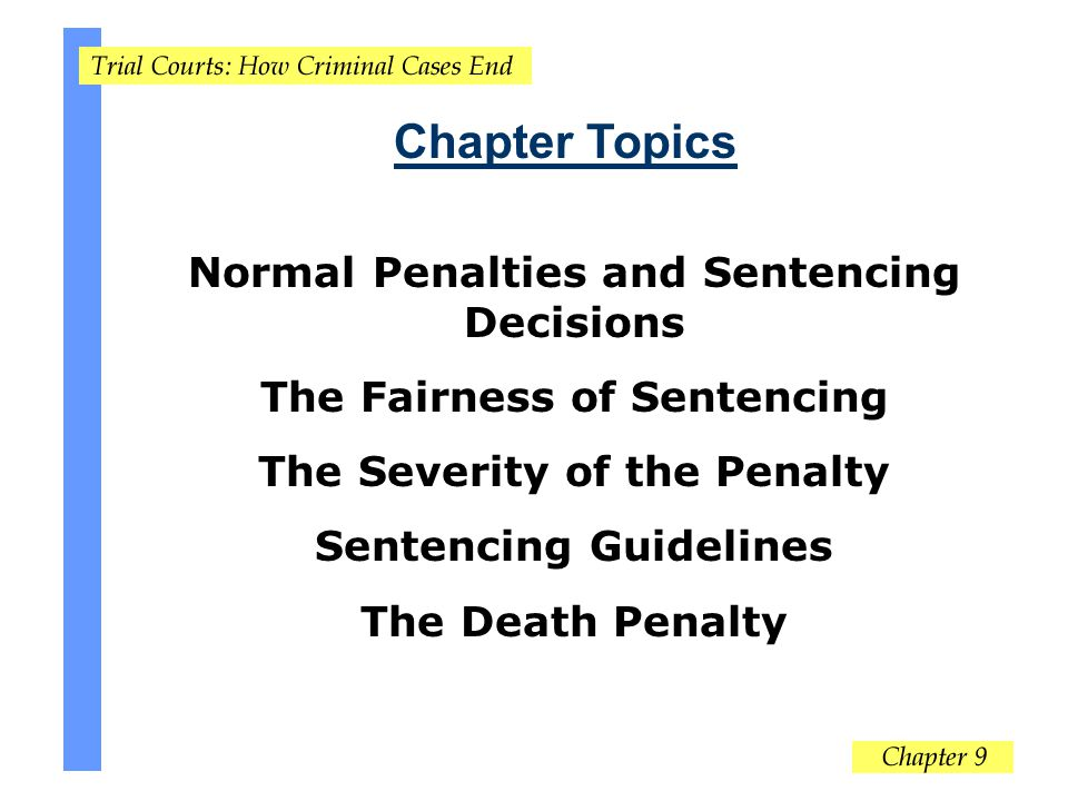 Chapter Topics Normal Penalties and Sentencing Decisions