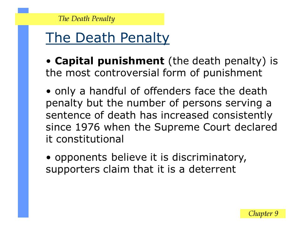 The Death Penalty Capital punishment (the death penalty) is the most controversial form of punishment.