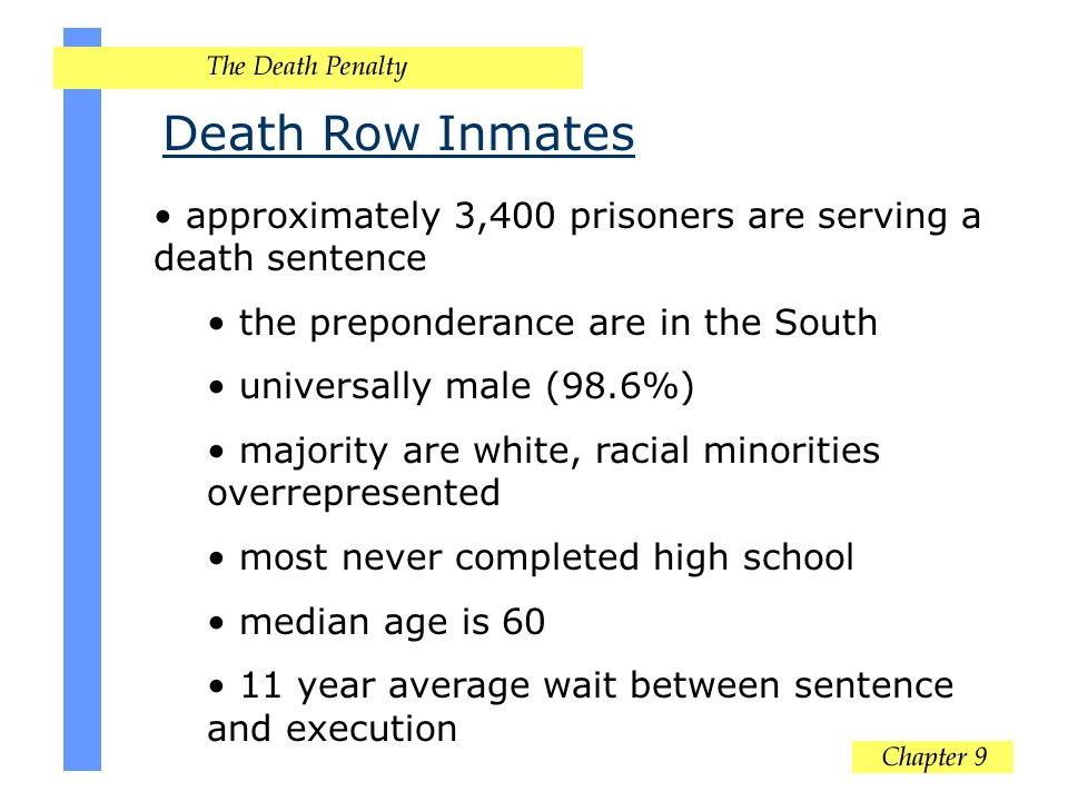 Death Row Inmates approximately 3,400 prisoners are serving a death sentence. the preponderance are in the South.