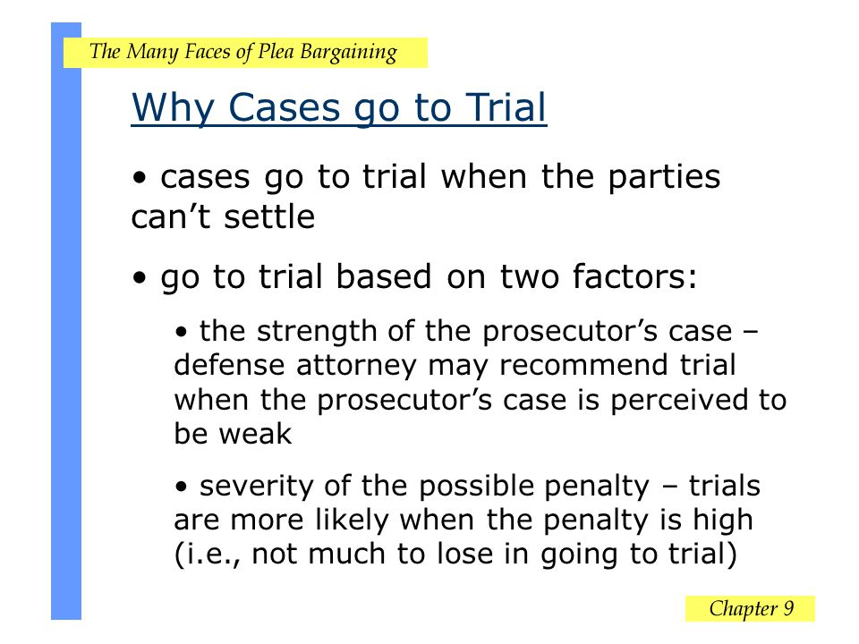 Why Cases go to Trial cases go to trial when the parties can't settle