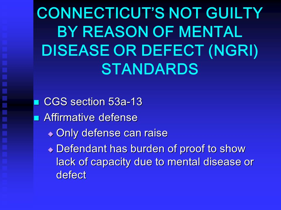 CONNECTICUT'S NOT GUILTY BY REASON OF MENTAL DISEASE OR DEFECT (NGRI) STANDARDS