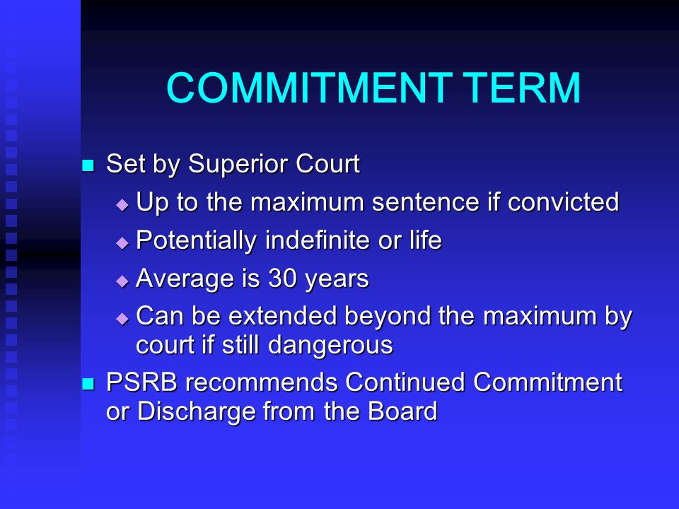 COMMITMENT TERM Set by Superior Court