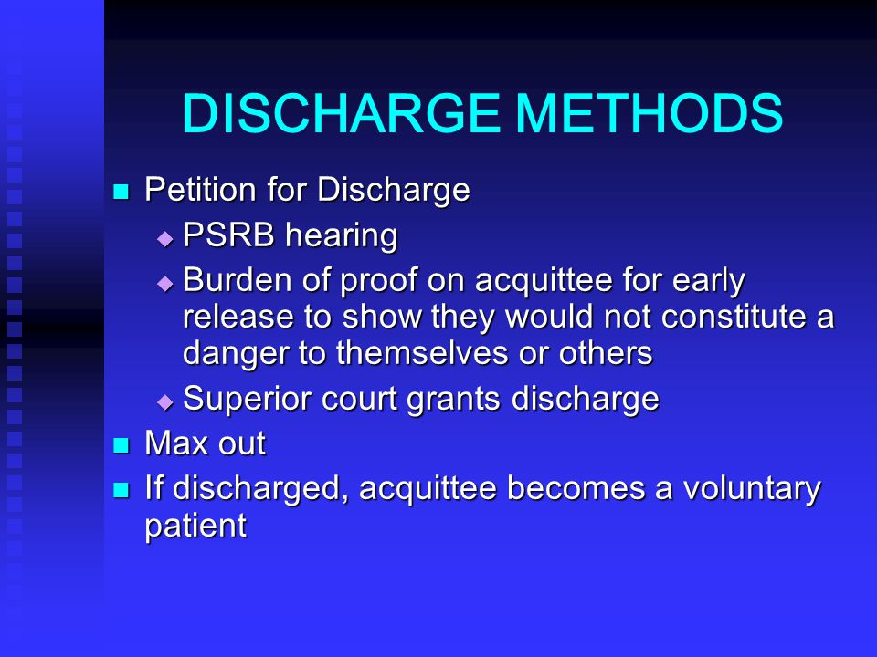 DISCHARGE METHODS Petition for Discharge PSRB hearing