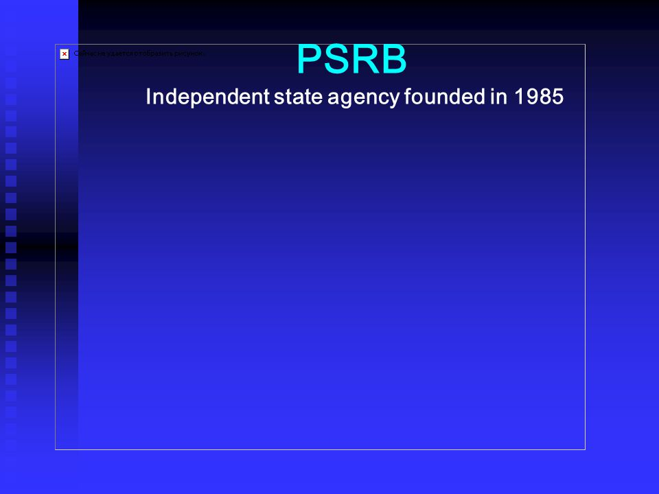 PSRB Independent state agency founded in 1985