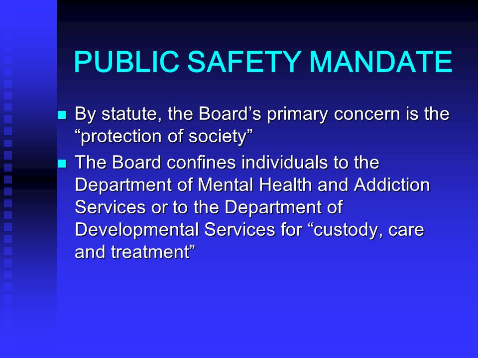 PUBLIC SAFETY MANDATE By statute, the Board's primary concern is the protection of society