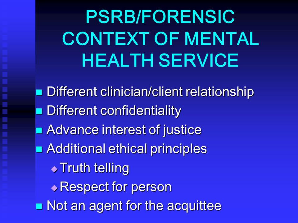 PSRB/FORENSIC CONTEXT OF MENTAL HEALTH SERVICE