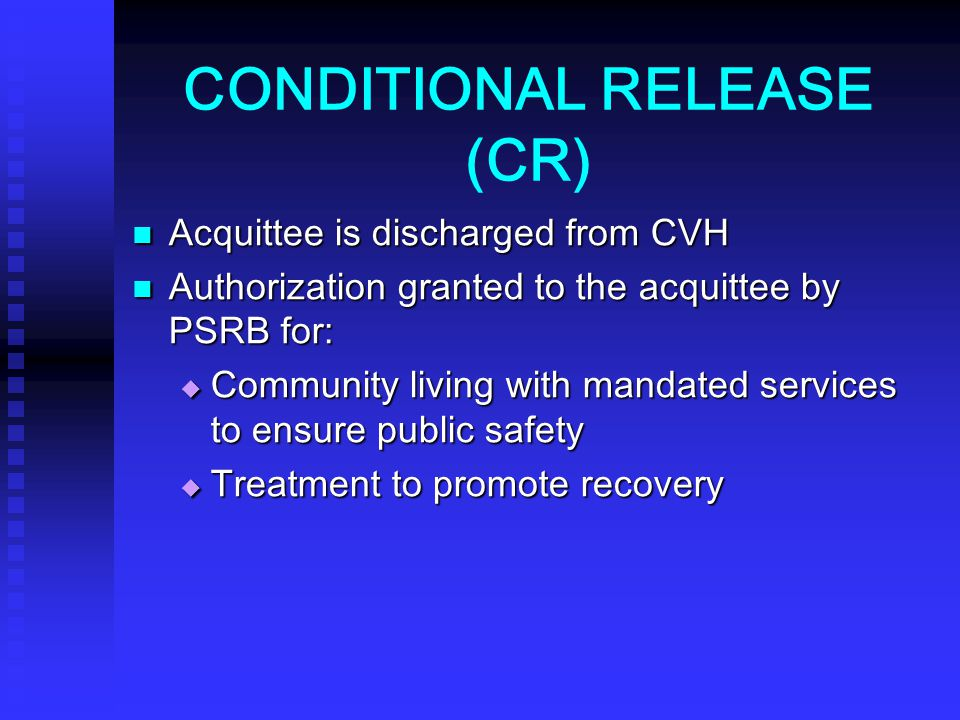 CONDITIONAL RELEASE (CR)