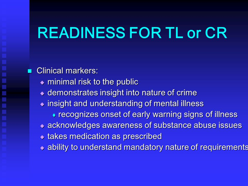 READINESS FOR TL or CR Clinical markers: minimal risk to the public