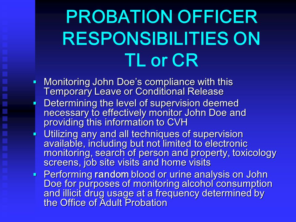 PROBATION OFFICER RESPONSIBILITIES ON TL or CR