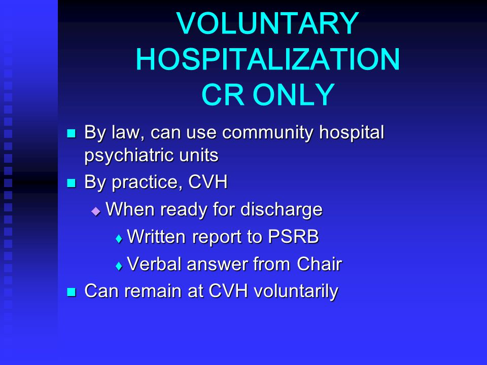 VOLUNTARY HOSPITALIZATION CR ONLY