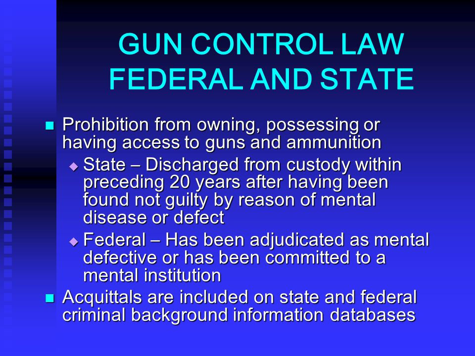 GUN CONTROL LAW FEDERAL AND STATE