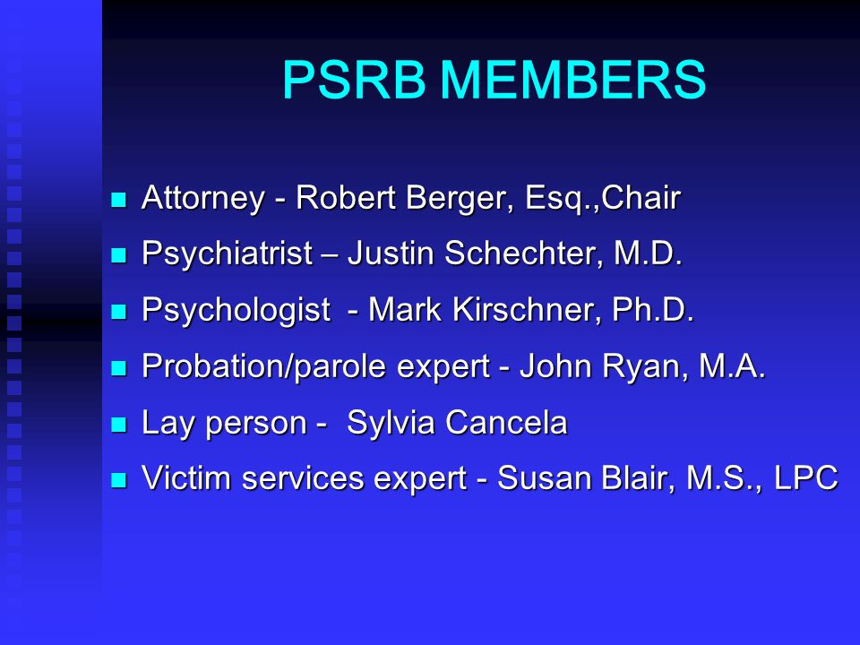 PSRB MEMBERS Attorney - Robert Berger, Esq.,Chair